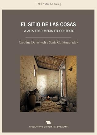 La Universidad de Hamburgo presenta, hoy viernes 15, la monografía arqueológica de la Universidad de Alicante «El sitio de las cosas»
