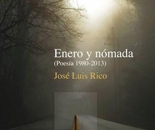 """La Poesía es Noticia: José Luis Rico presenta este jueves """"Enero y nómada. (Poesía 1980-2013)"""""""