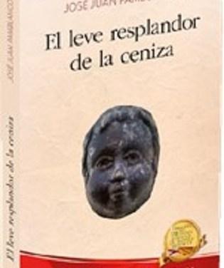 La nueva novela de José Juan Pamblanco: El leve resplandor de la ceniza