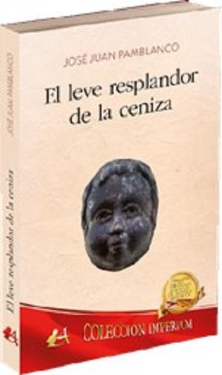 La nova novel·la de José Juan Pamblanco: El leve resplandor de la ceniza