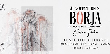 """""""Al voltant dels Borja"""", una visión de Orfeo Soler producida por Fundación Mutua Levante"""