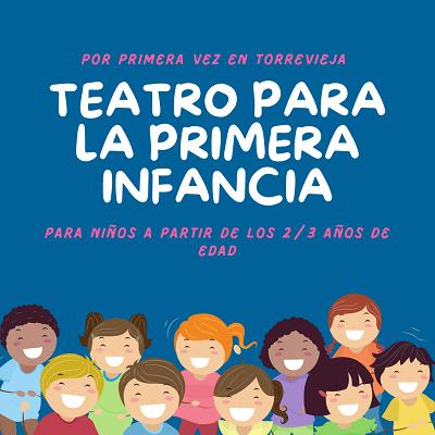 """Por primera vez en Torrevieja se va a representar """"Teatro para la primera infancia"""", para niños a partir de los 2-3 años de edad"""