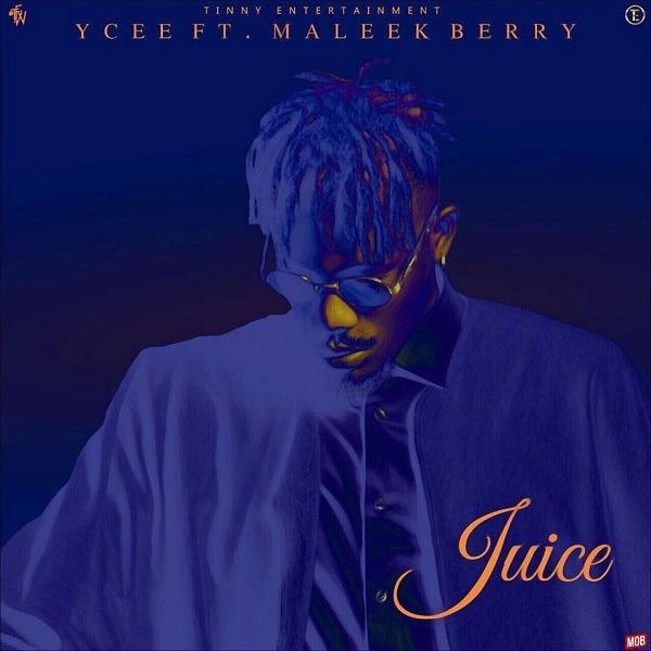 Ycee Ft Maleek Berry - Juice