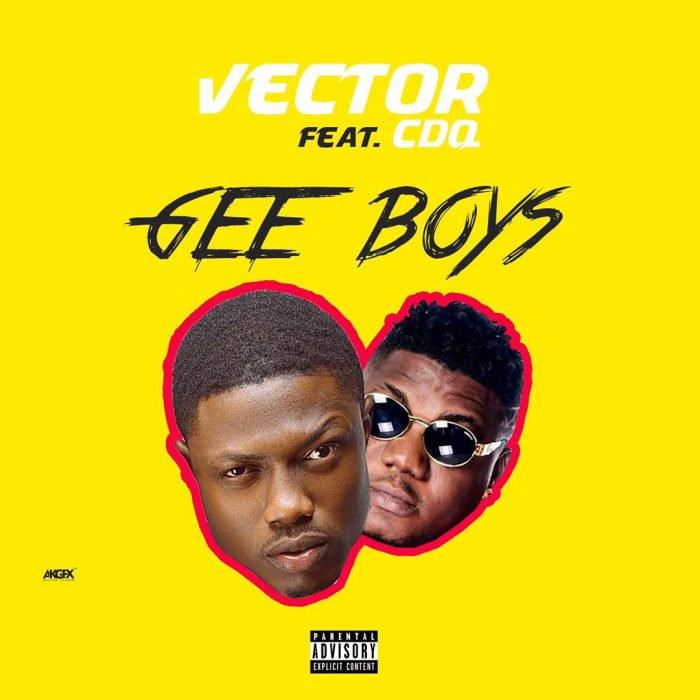 Vector Ft. CDQ – Gee Boys