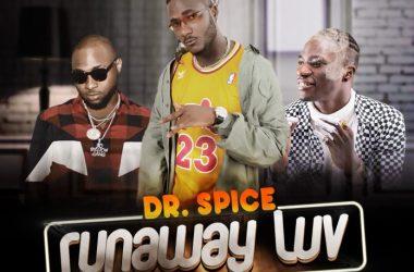 Dr. Spice – Runaway Luv ft Davido X Yonda