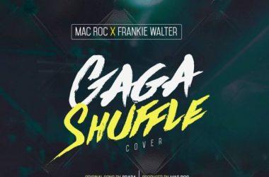 Mac Roc X Frankie Walter – Gaga Shuffle (COVER)