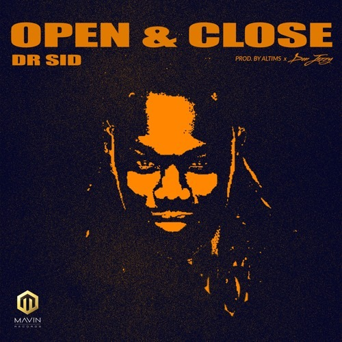 Dr Sid – Open & Close (Prod. By Altims & Don Jazzy)