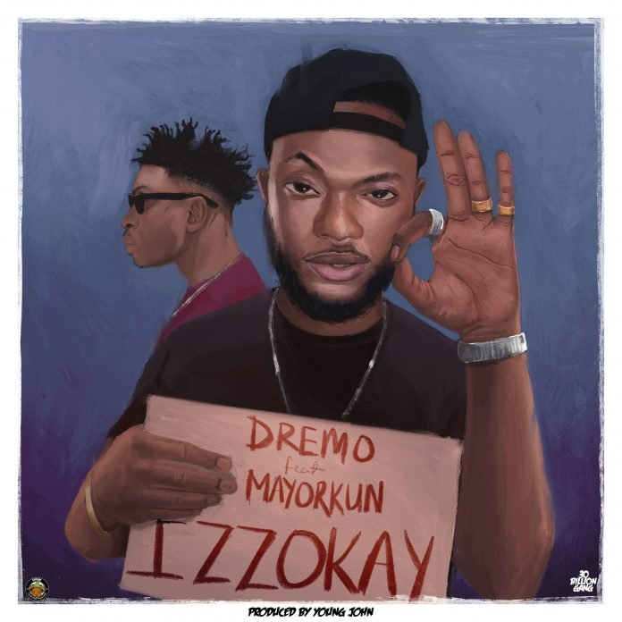 Dremo ft. Mayorkun – Izzokay