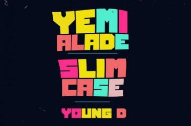 Effyzzie Music – Shakpati Ft. Yemi Alade, Slim Case & Young D