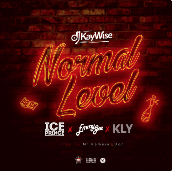DJ Kaywise – Normal Level ft. Ice Prince, Emmy Gee & Kly