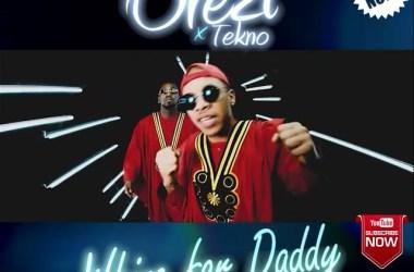 Orezi X Tekno – Whine For Daddy