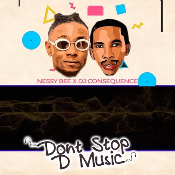 Nessy Bee X DJ Consequence – Don't Stop The Music