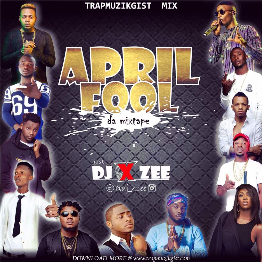 DJ Xzee - April Fool Da Mixtape