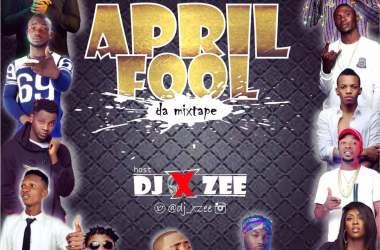 DJ Xzee - April Fool Da Mixtape