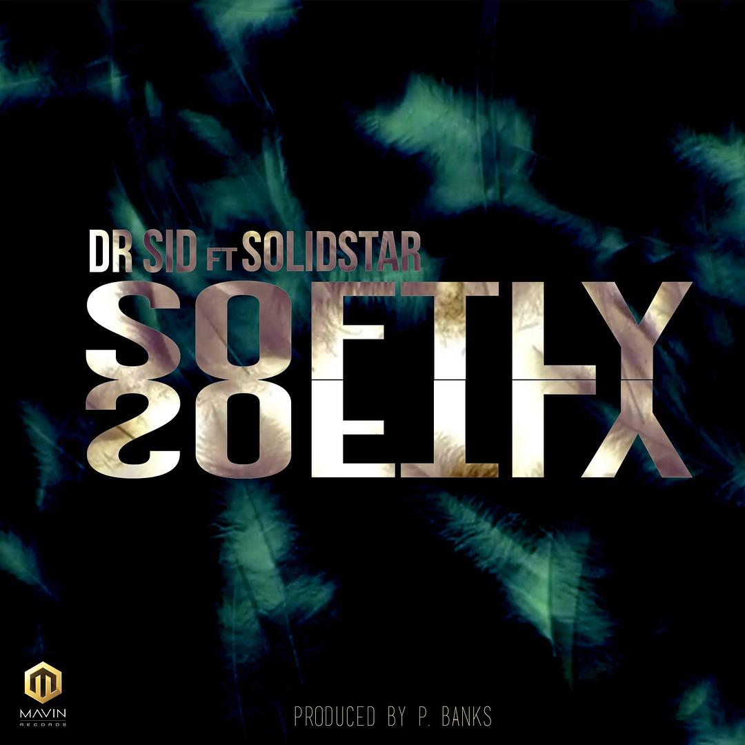 Dr Sid ft. Solidstar – Softly