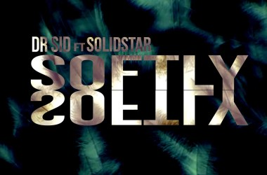 Dr Sid ft. Solidstar – Softly