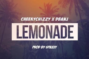 Cheekychizzy ft. D'Banj – Lemonade