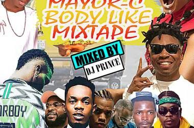 Mayor-C Body Like Mixtape Hosted By DJ Prince
