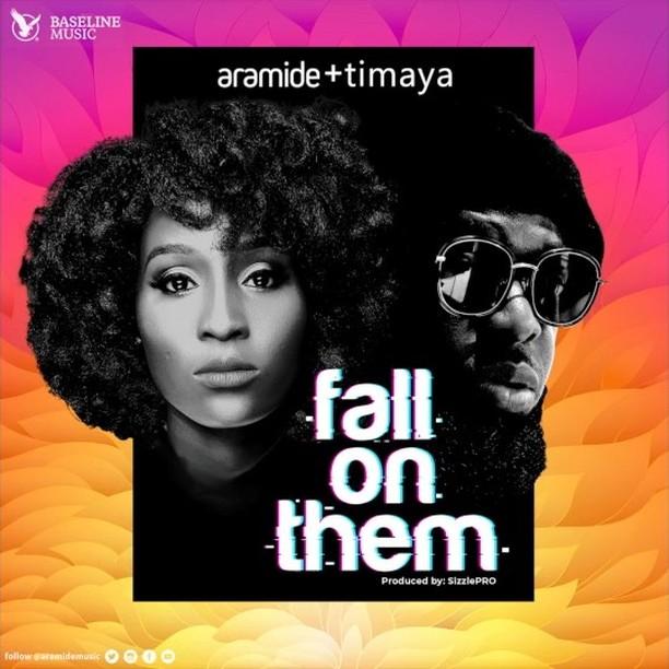 Aramide – Fall On Them ft. Timaya