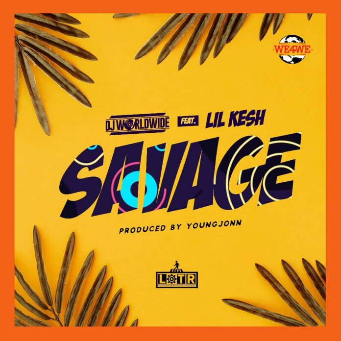 DJ Worldwide – Savage ft. Lil kesh & Young Jonn
