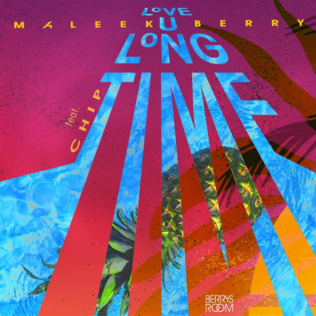 Maleek Berry – Love U Long Time ft. Chip