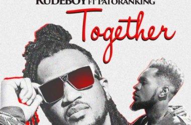 Rudeboy ft. Patoranking – Together