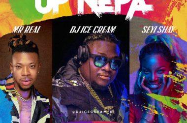 DJ Icecream X Mr Real X Seyi Shay – Up Nepa