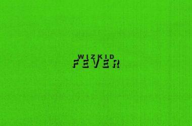 Wizkid – Fever