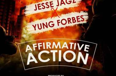 Jesse Jagz & Yung Forbes – Affirmative Action