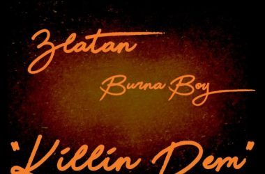 Burna Boy Ft. Zlatan – Killin' Dem