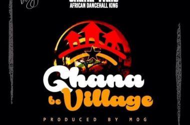 Shatta Wale – Ghana Be Village