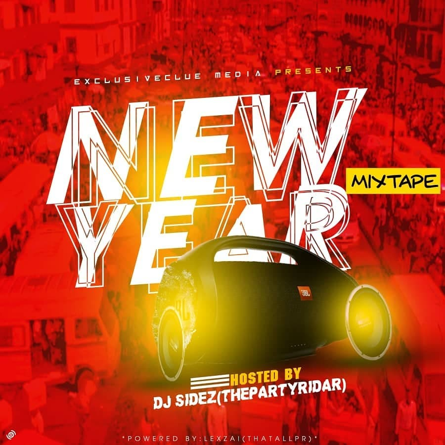 Exclusiveclue x DJ Sidez – New Year Mixtape