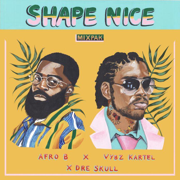 Afro B x Vybz Kartel x Dre Skull – Shape Nice