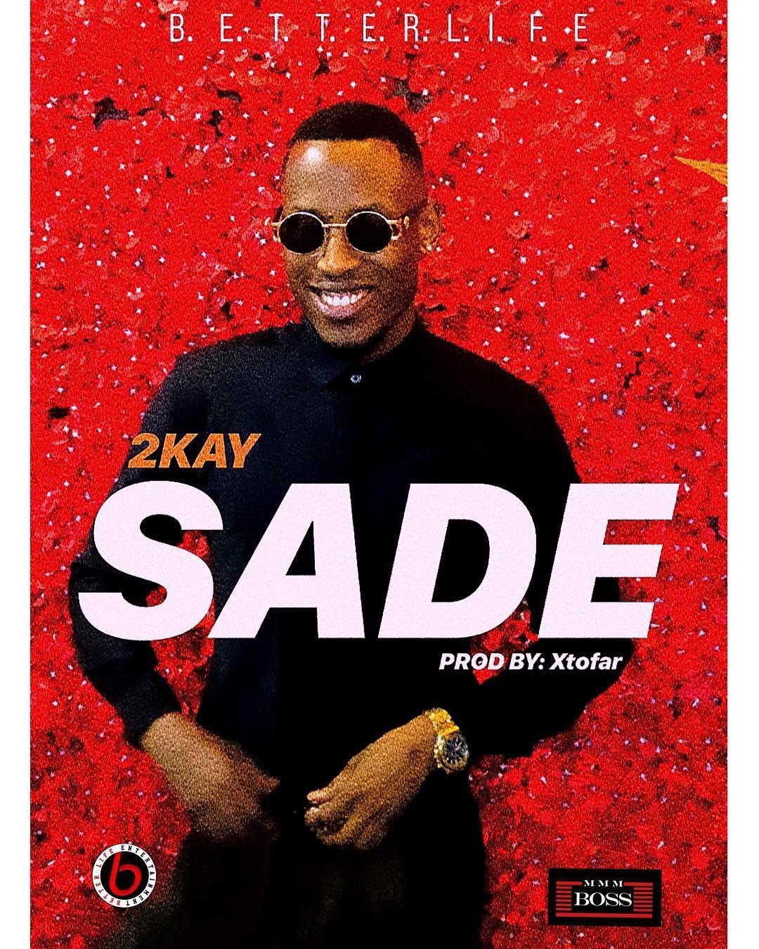Mr 2kay – Sade