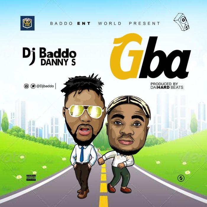 DJ Baddo Ft. Danny S – Gba