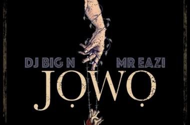 DJ Big N x Mr Eazi – Jowo