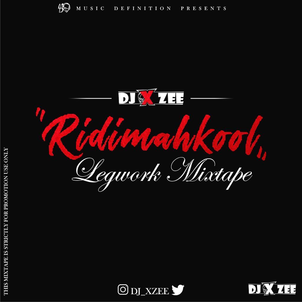 Ridimahkool Legwork Mixtape Hosted By DJ Xzee