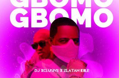 DJ Xclusive Ft. Zlatan – Gbomo Gbomo