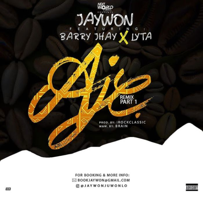 Jaywon Ft. Barry Jhay & Lyta – Aje Remix (Part 1)