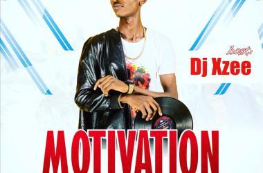 Motivation Vibes Mixtape Hosted By DJ Xzee