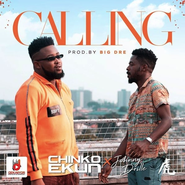 Chinko Ekun x Johnny Drille – Calling