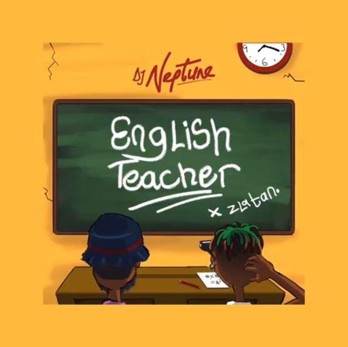 DJ Neptune Ft. Zlatan – English Teacher