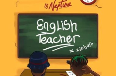 DJ Neptune Ft. Zlatan – English Teacher