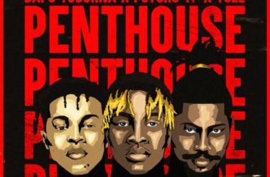 Dapo Tuburna x Ycee x Psycho YP – Penthouse