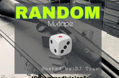 Random Mixtape Hosted By DJ Trav