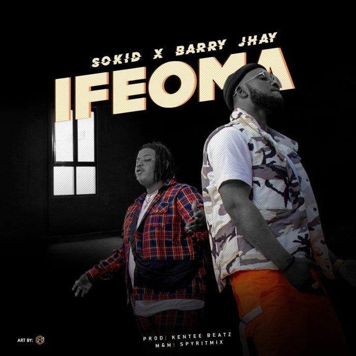 Sokid Ft. Barry Jhay – Ifeoma