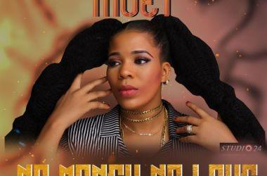 Moet – No Money No Love