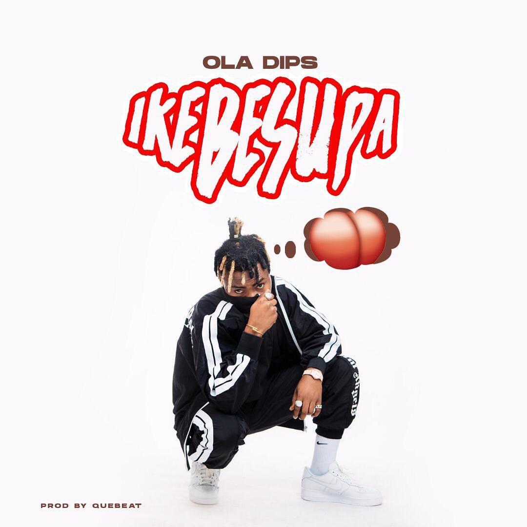 Oladips – Ikebesupa