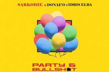 Sarkodie x Idris Elba x Donaeo – Party & Bullshit