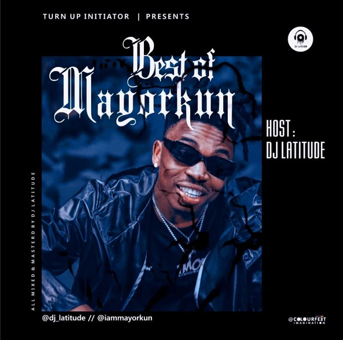 DJ Latitude – Best Of Mayorkun